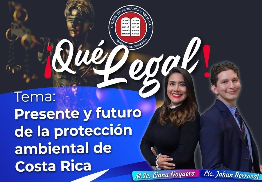 ¡Qué Legal! Presente y futuro de la protección ambiental de Costa Rica